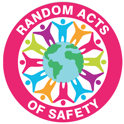Random Acts of Safety